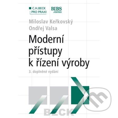 Moderní přístupy k řízení výroby - Miloslav Keřkovský, Ondřej Valsa