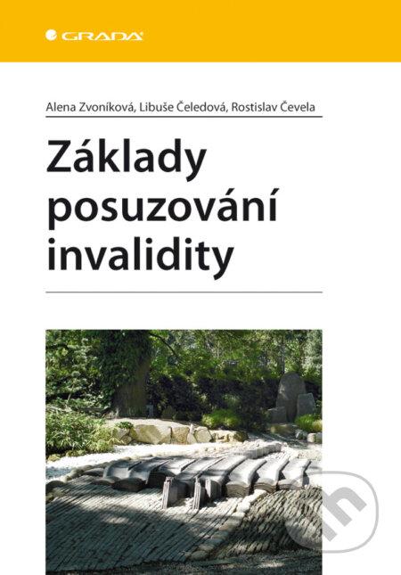 Základy posuzování invalidity - Alena Zvoníková, Libuše Čeledová, Rostislav Čevela