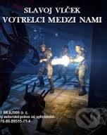 Votrelci medzi nami (e-book v .doc a .html verzii) - Slavoj Vlček