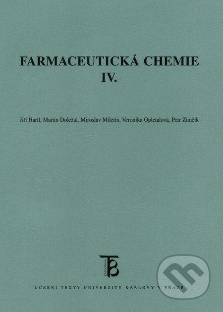 Farmaceutická chemie IV. - Jiří Hartl, Martin Doležal a kol.