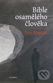 Bible osamělého člověka - Gao Xingjian