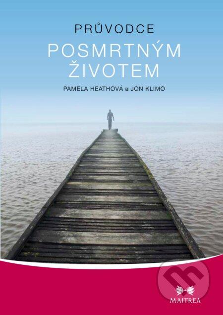Průvodce posmrtným životem - Pamela Heathová, Jon Klimo