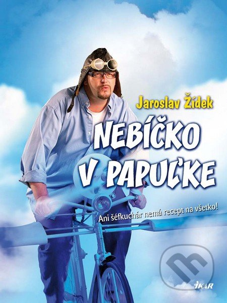 Nebíčko v papuľke - Jaroslav Žídek