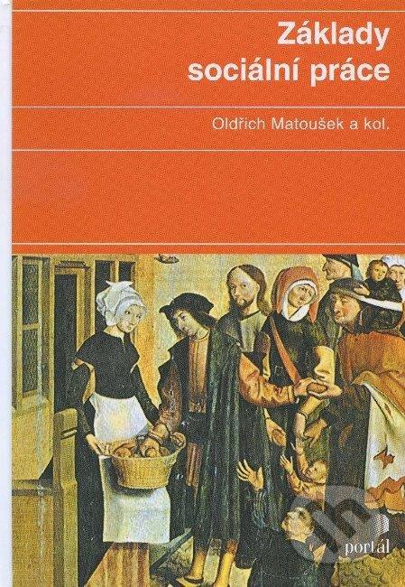 Základy sociální práce - Oldřich Matoušek a kolektív