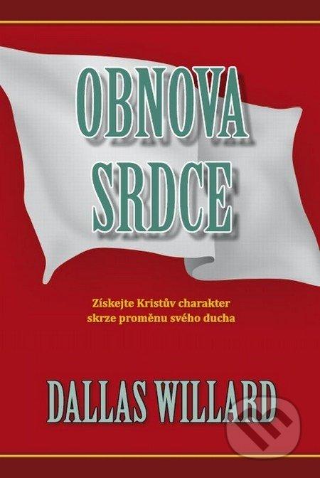 Obnova srdce - Dallas Willard