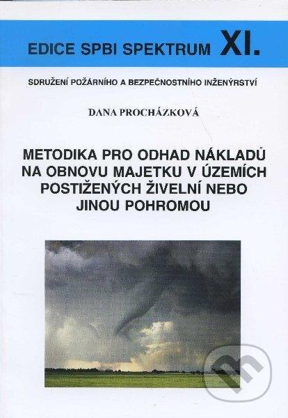 Metodika pro odhad nákladů na obnovu majetku v územích postižených živelní nebo jinou pohromou - Dana Procházková