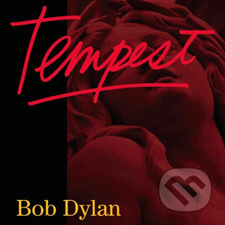 Bob Dylan: Tempest - Bob Dylan