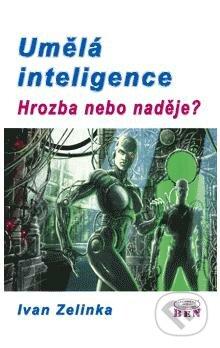 Umělá inteligence - hrozba nebo naděje? - Ivan Zelinka