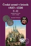 České země v letech 1437 – 1526 - Jaroslav Čechura