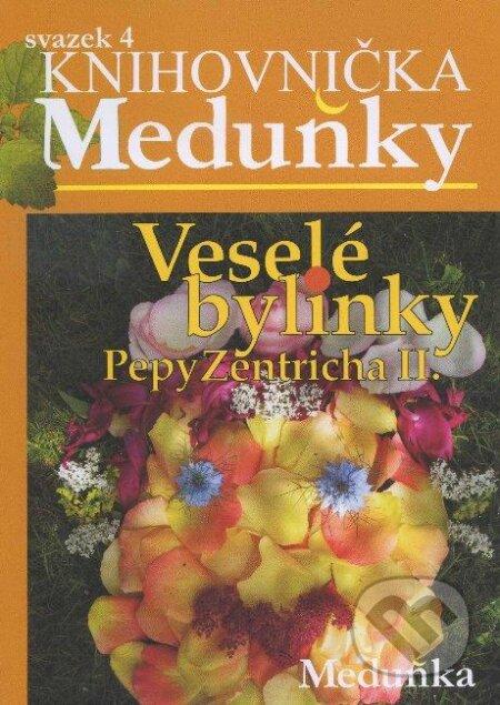 Veselé bylinky Pepy Zentricha II. -