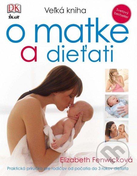 Veľká kniha o matke a dieťati - Elizabeth Fenwick