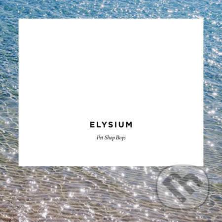Pet Shop Boys: Elysium - Pet Shop Boys