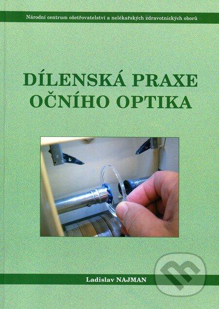 Dílenská praxe očního optika - Ladislav Najman
