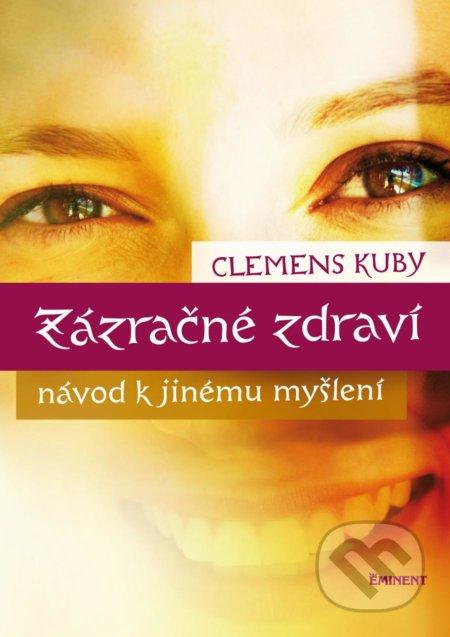 Zázračné zdraví - Clemens Kuby