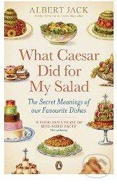 What Caesar Did For My Salad - Albert Jack