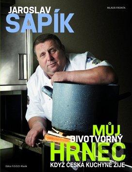 Můj divotvorný hrnec - Jaroslav Sapík