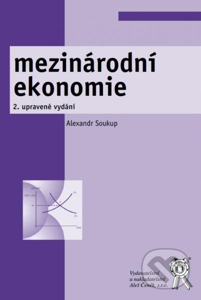 Aleš Čeněk Mezinárodní ekonomie - Alexandr Soukup