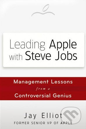 Leading Apple with Steve Jobs - Jay Elliot
