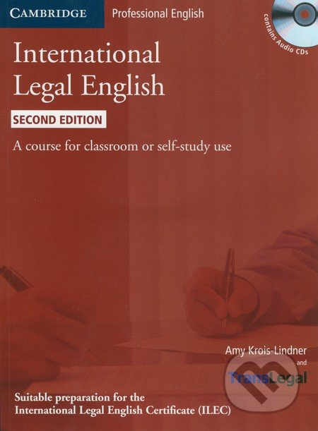 International Legal English - Student\'s Book with Audio CDs - Amy Krois-Lindner