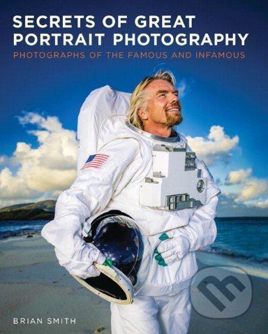 Secrets of Great Portrait Photography - Brian Smith