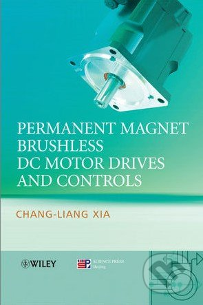 Permanent Magnet Brushless DC Motor Drives and Controls - Chang-liang Xia
