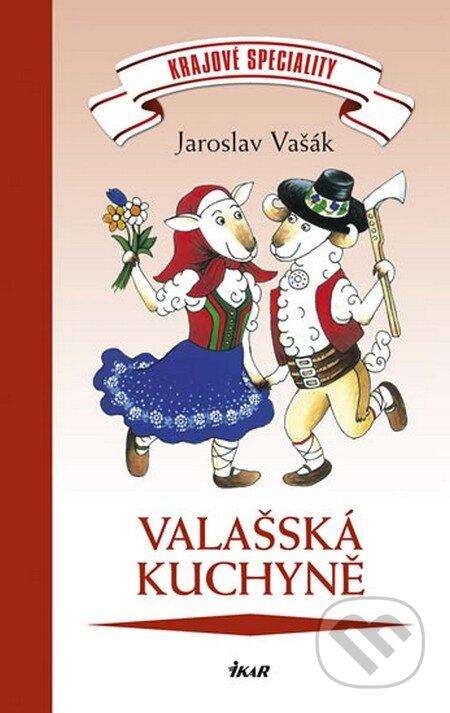 Valašská kuchyně - Jaroslav Vašák