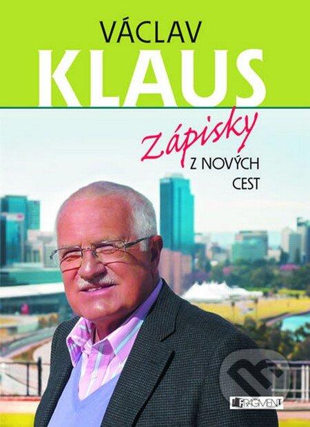 Václav Klaus – Zápisky z nových cest - Václav Klaus