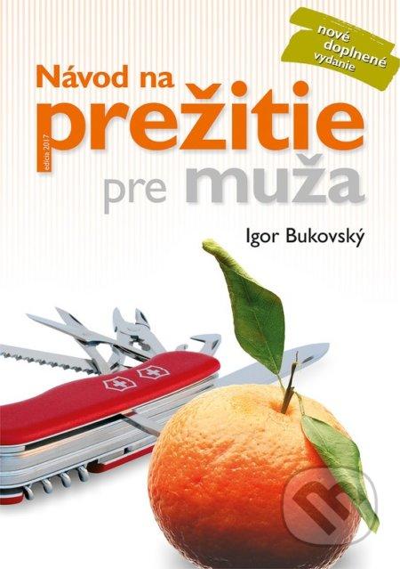 Návod na prežitie pre muža - Igor Bukovský