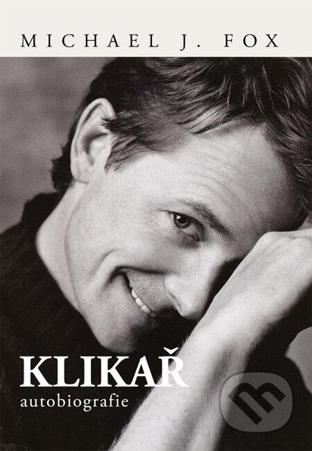 Klikař (autobiografie) - Michael J. Fox