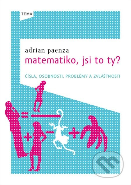 Matematiko, jsi to ty? - Adrián Paenza