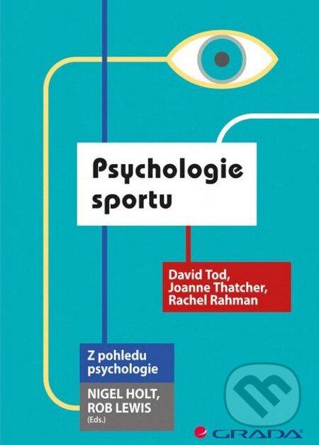 Psychologie sportu - David Tod, Joanne Thatcher, Rachel Rahman