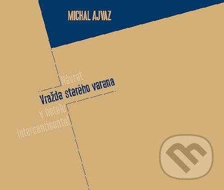 Vražda starého Varana - Michal Ajvaz