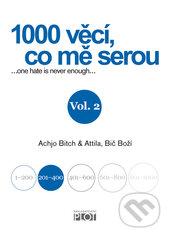1000 věcí, co mě serou Vol. 2 - Achjo Bitch, Atilla Bič Boží