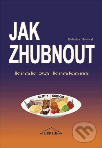Jak zhubnout krok za krokem - Boleslav Hemzal
