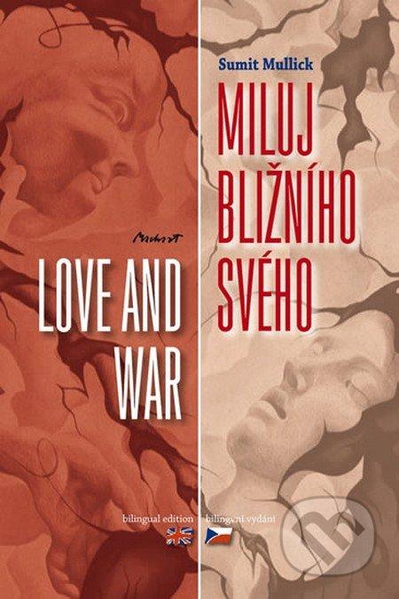 Miluj bližního svého / Love and War - Sumit Mullick