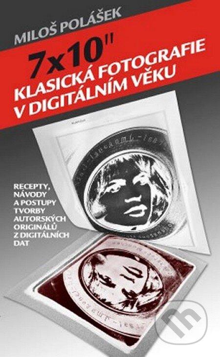 """7x10"""" Klasická fotografie v digitálním věku - Miloš Polášek"""