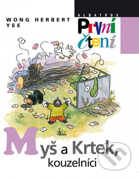 Myš a Krtek, kouzelníci - Wong Herbert Yee