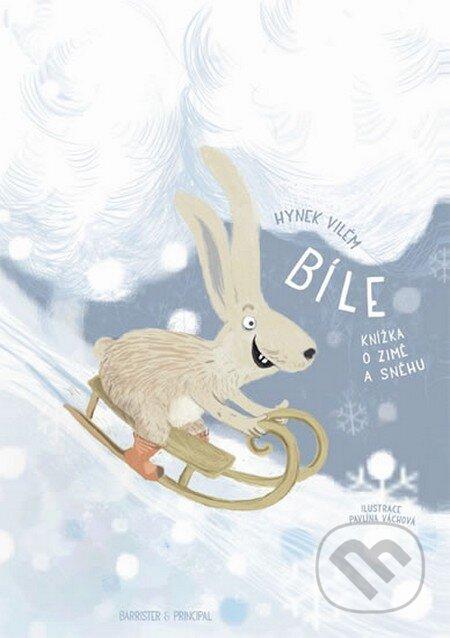 Bíle - Knížka o zimě a sněhu - Vilém Hynek