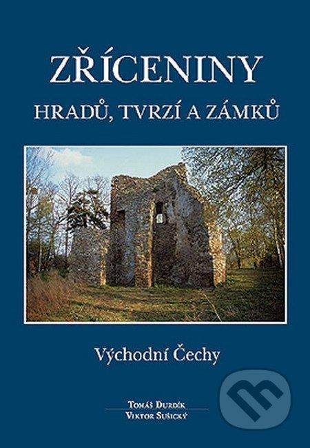 Zříceniny hradů, tvrzí a zámků - Tomáš Durdík, Viktor Sušický