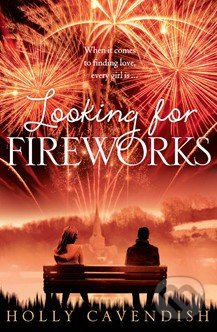 Looking for Fireworks - Holly Cavendish