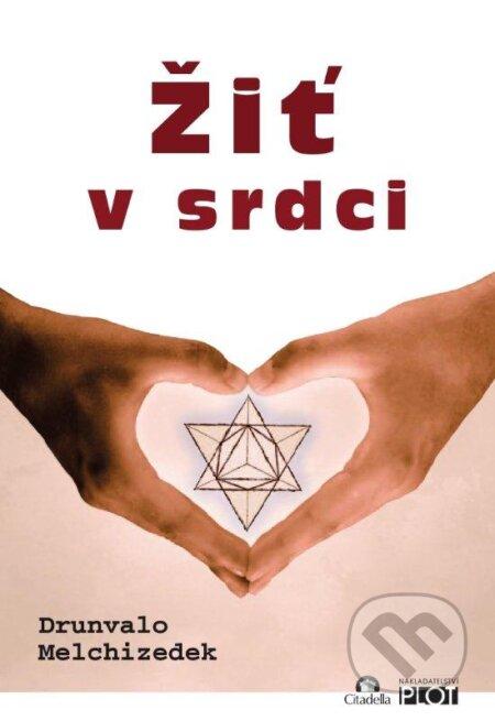 Žiť v srdci - Drunvalo Melchizedek
