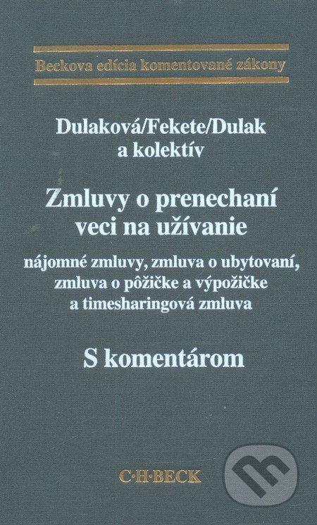C. H. Beck Zmluvy o prenechaní veci na užívanie - s komentárom - Dulaková, Fekete, Dulák a kol.