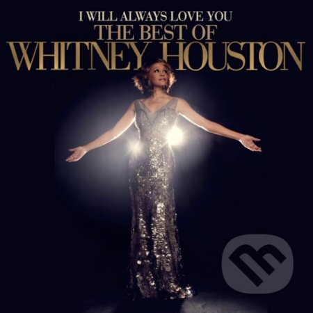 Whitney Houston: I Will Always Love You: The Best Of Whitney Houston - Whitney Houston