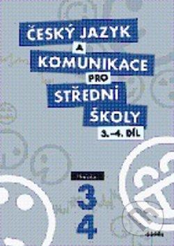Český jazyk a komunikace pro střední školy 3-4 -