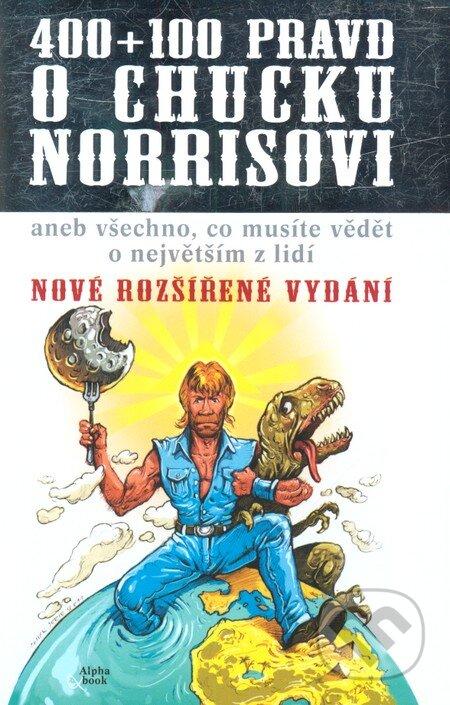 400+100 pravd o Chucku Norrisovi - Richard Klíčník