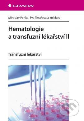 Hematologie a transfuzní lékařství II - Miroslav Penka, Eva Tesařová a kolektiv