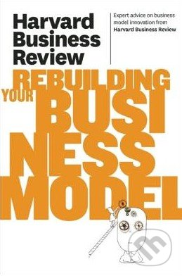 Harvard Business Review on Rebuilding Your Business Model -