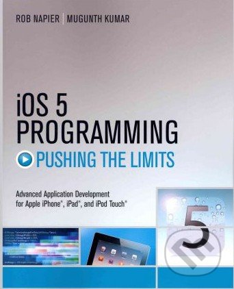iOS 5 Programming Pushing the Limits - Rob Napier