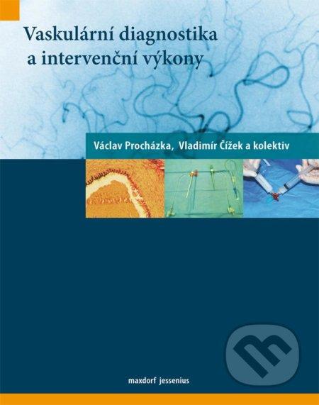 Vaskulární diagnostika a intervenční výkony - Václav Procházka, Vladimír Čížek a kolektív