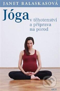 Jóga v těhotenství a příprava k porodu - Janet Balaskasová